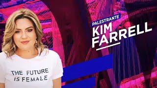 É POR ISSO QUE AS MULHERES ESTÃO DOMINANDO O MARKETING - Kim Farrell