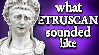 What Etruscan Sounded Like - and how we know