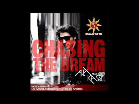Alex Kassel feat. Adam Joseph - Chasing The Dream (Bassjackers Club Mix)
