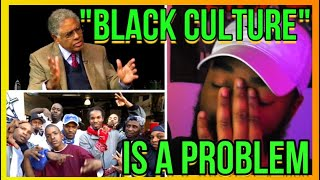 SO BLACK CULTURE IS A PROBLEM?| REACTION to THOMAS SOWELL ON THE CURRENT BLACK CULTURE IN AMERICA