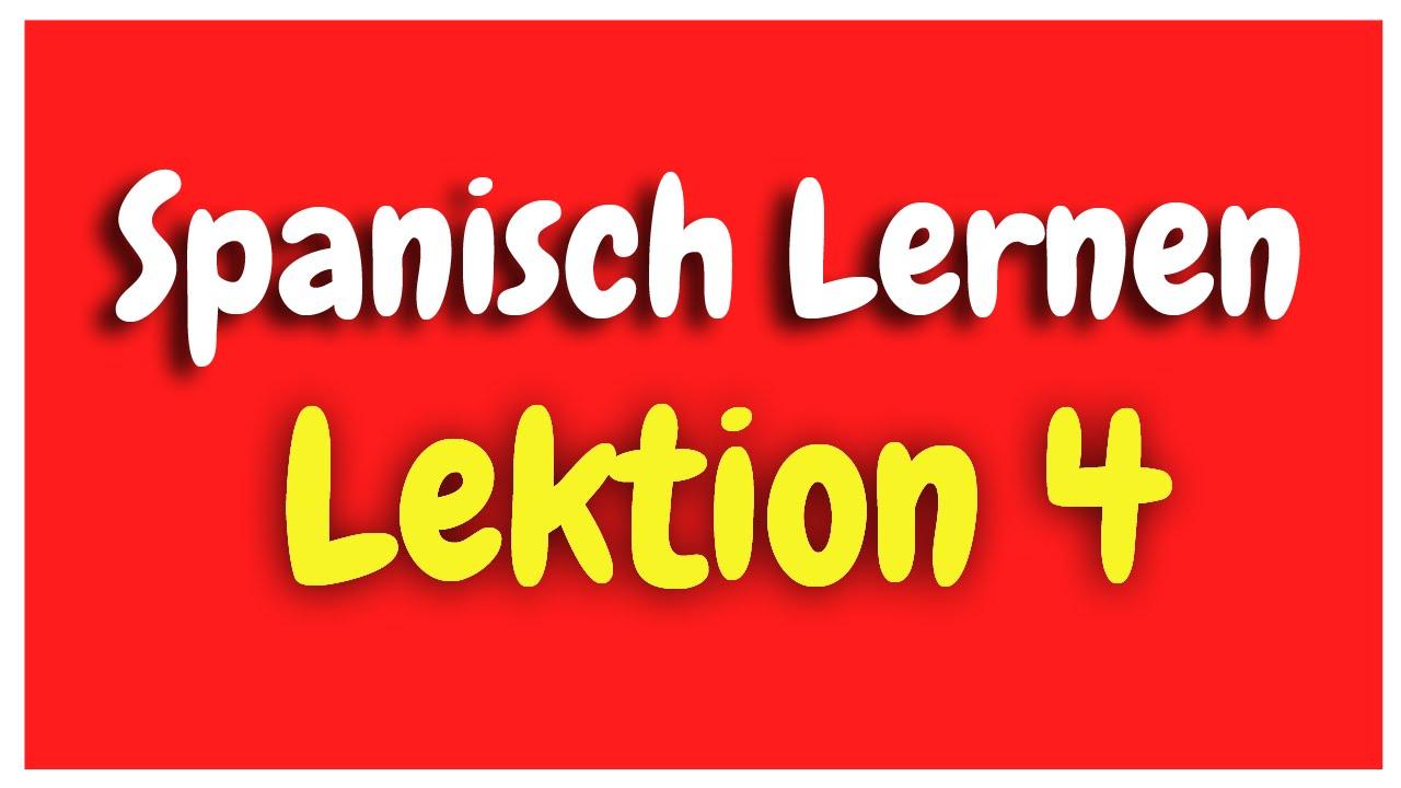 Spanisch Lernen Lektion 4 für Anfänger HD