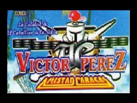 Sonido Victor Perez Amistad Caracas-Es Mejor Decir Adios