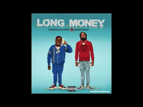 Peewee Longway & Money Man - Impressive #SLOWED