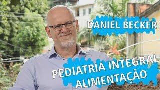 MIX PALESTRAS l Pediatria Integral e alimentação l Daniel Becker