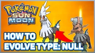 How to Evolve Type Null into Silvally in Pokémon Sun and Moon | How To Increase Pokémon Happiness