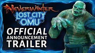 Neverwinter - Lost City of Omu Teaser Trailer