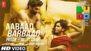 Aabaad Barbaad – Arijit Singh – Ludo Video HD