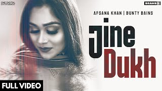 Jine Dukh – Afsana Khan Video HD