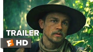 The Lost City of Z (2017) Trailer