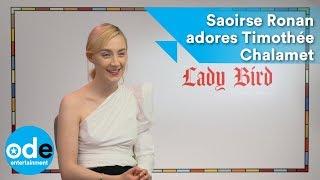 Lady Bird: Saoirse Ronan adores Timothée Chalamet as much as we do!