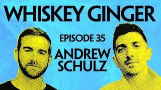 Whiskey Ginger - Andrew Schulz - #035