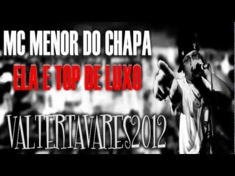 Baixar MC Menor Do Chapa - Ela é Top De Luxo ♫♪ ' DJ Junior Do Andarai ' ( Lançamento 2012 )