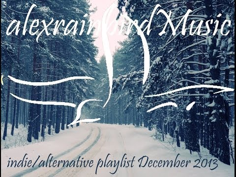 Indie/Alternative Compilation - December 2013 (44-Minute Playlist)