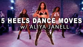 5 HEELS DANCE MOVES w/ Aliya Janell (Tutorial) | DANCE TUTORIALS LIVE