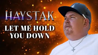 Haystak - Let Me Hold You Down