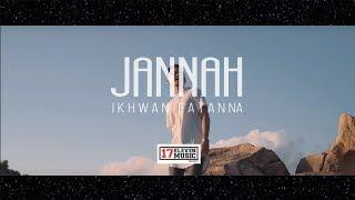 Ikhwan Fatanna   Jannah Official MV