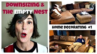 Home Decorating ~ Downsizing & The Empty Nest ~ Ep. 1