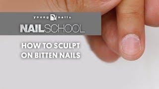 YN NAIL SCHOOL - HOW TO SCULPT ON BITTEN NAILS