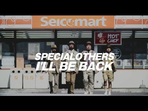 SPECIAL OTHERS - 「I'LL BE BACK」MUSIC VIDEO+特典DVD予告編