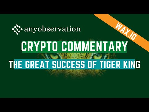 Tiger King launched on WAX, Sold out in an hour! | Crypto commentary