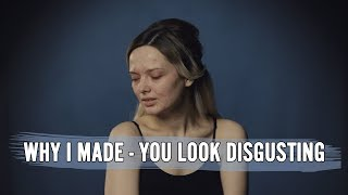 WHY I MADE 'YOU LOOK DISGUSTING' // MyPaleSkin