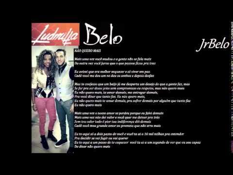 Baixar Ludmilla e Belo - Não Quero Mais 2014 - JrBelo