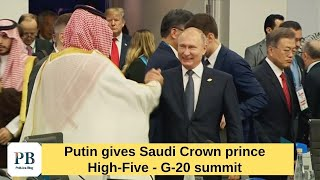 Putin gives Saudi Crown prince High-Five, this is what Trump wants?