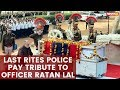 Head Constable Ratan Lal ,last rites Police pay tribute to officer Ratan Lal | NewsX