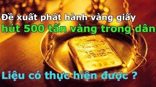 (VTC14)_500 tấn vàng của các gia đình sẽ thành giấy? | Huy động vàng trong dân