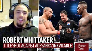 Robert Whittaker: Title shot is 'inevitable' and training with Tim Tyszu