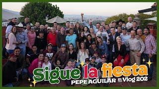 Pepe Aguilar - El Vlog 202 - ¡Sigue La Fiesta!