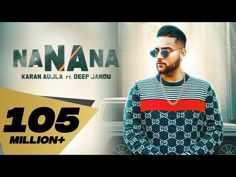 NA NA NA (Full Video) Karan Aujla - Deep Jandu - Rupan Bal