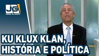 Bob Fernandes/PDT x PT, Ku Klux Klan, História e Política... os Grandes e os pequenos
