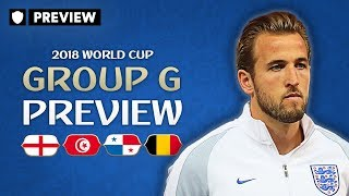 CAN ENGLAND TOP THEIR GROUP? | 2018 WORLD CUP PREVIEW | GROUP G
