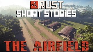 Rust Short Stories | DAY ON THE AIRFIELD