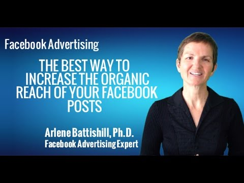 FACEBOOK ADVERTISING THE BEST WAY TO INCREASE THE ORGANIC REACH OF YOUR FACEBOOK POSTS