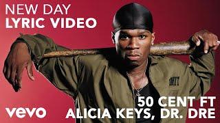 50 Cent - New Day (Lyric Video) ft. Alicia Keys, Dr. Dre