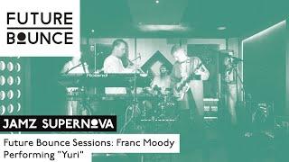 Franc Moody - Yuri (Future Bounce Live Session)