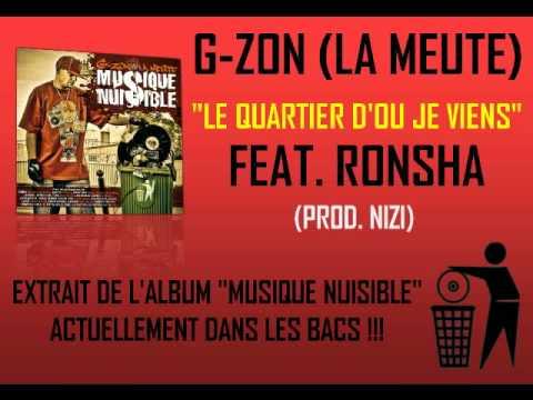 G-ZON (LA MEUTE) FEAT. RONSHA - LE QUARTIER D OU JE VIENS (PROD. NIZI)