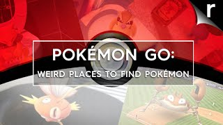 Weirdest places to find Pokémon in Pokémon GO