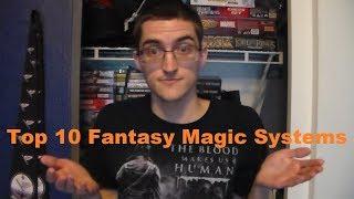 My Top 10 Fantasy Magic Systems