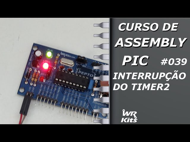 INTERRUPÇÃO DO TIMER2 | Assembly para PIC #039