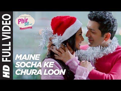 Maine Socha Ke Chura Loon Lyrics - Phir Se | Arijit Singh