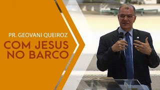 20/11/19 - Com Jesus no Barco - Pr. Geovani Queiroz
