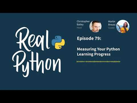 Measuring Your Python Learning Progress | Real Python Podcast #79