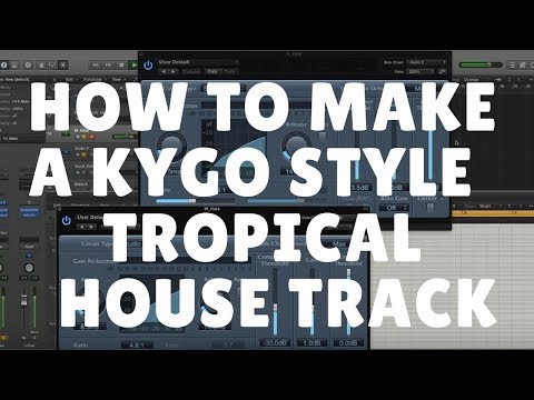 How To Make A KYGO STYLE Tropical House
