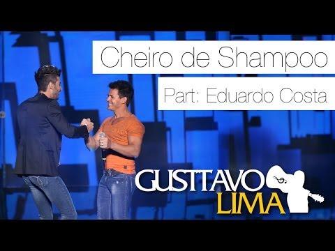 Baixar Gusttavo Lima - Cheiro de Shampoo Part Esp Eduardo Costa - [Ao Vivo Em São Paulo] (Clipe Oficial)