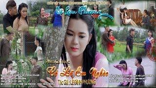 Phim Ca Nhạc Cảm Động 2018 CÓ LẼ EM NGHÈO Võ Lam Phương | Nhạc sĩ: Lê Đình Phương
