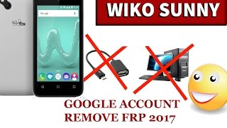 Bypass FRP Google account for Wiko Sunny (Android 6) - VERY EASY