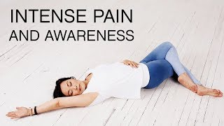 Easing Into Relaxed Awareness When Experiencing Intense Physical Pain